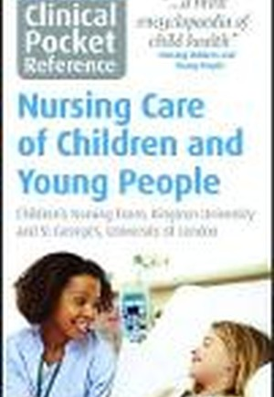Clinical Pocket Reference Nursing Care of Children and Young People
