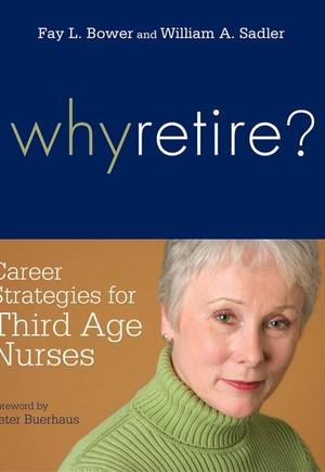 Why Retire? Career Strategies for Third-Age Nurses