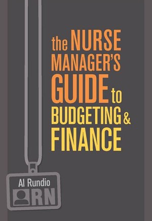 The Nurse Manager's Guide to Budgeting & Finance