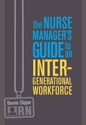 The Nurse Manager's Guide to an Intergenerational Worforce