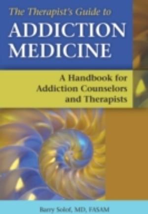 Therapist's Guide to Addiction Medicine