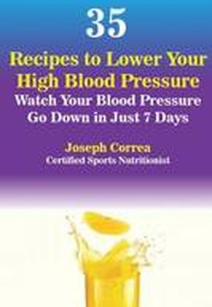 35 Recipes to Lower Your High Blood Pressure