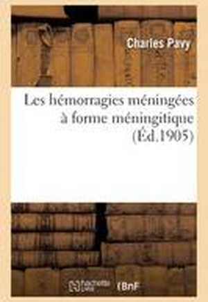 Les Hemorragies Meningees a Forme Meningitique