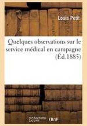 Quelques Observations Sur Le Service Medical En Campagne