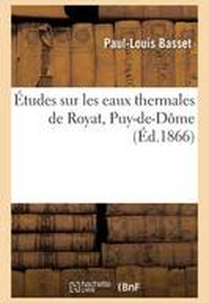 A0/00tudes Sur Les Eaux Thermales de Royat Puy-de-Dame
