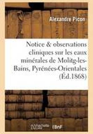 Notice Et Observations Cliniques Sur Les Eaux Minerales de Molitg-Les-Bains Pyrenees-Orientales
