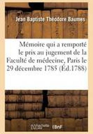 Memoire Qui a Remporte Le Prix, Au Jugement de La Faculte de Medecine de Paris, Le 29 Decembre 1785