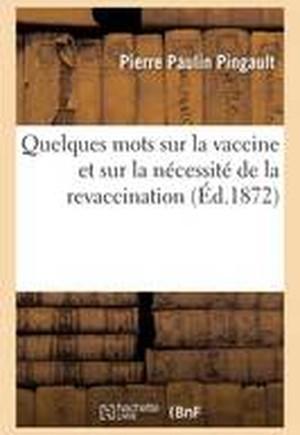 Quelques Mots Sur La Vaccine Et Sur La Necessite de La Revaccination