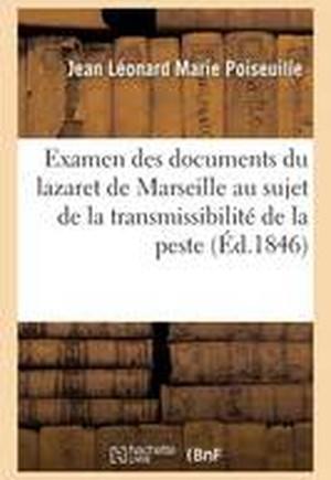 Examen Des Documents Du Lazaret de Marseille Au Sujet de La Transmissibilite de La Peste