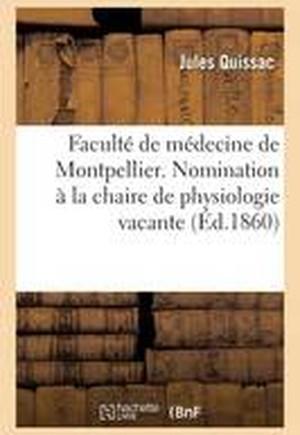 Faculte de Medecine de Montpellier. Nomination a la Chaire de Physiologie