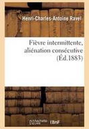 Fievre Intermittente, Alienation Consecutive