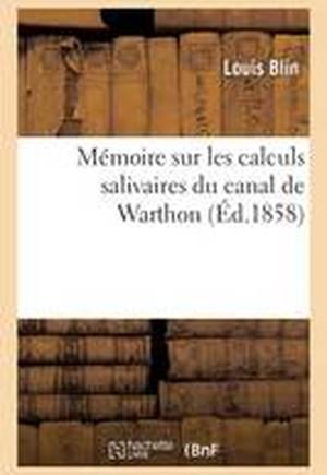 Memoire Sur Les Calculs Salivaires Du Canal de Warthon