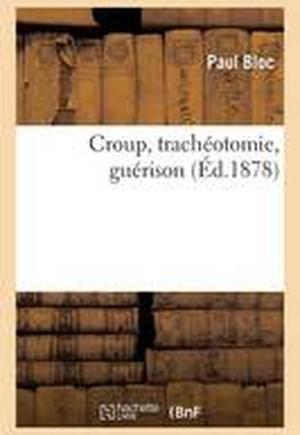 Croup, Tracheotomie, Guerison