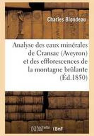 Analyse Des Eaux Minerales de Cransac Aveyron Et Des Efflorescences de La Montagne Brulante