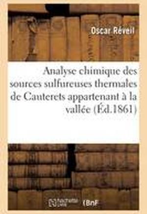 Analyse Chimique Des Sources Sulfureuses Thermales de Cauterets Appartenant a la Vallee