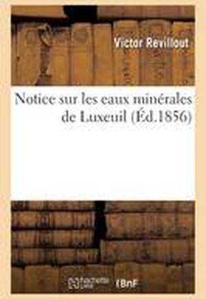 Notice Sur Les Eaux Minerales de Luxeuil