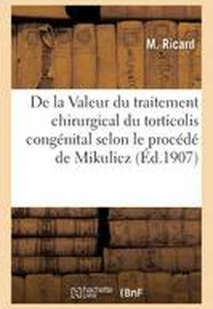 de La Valeur Du Traitement Chirurgical Du Torticolis Congenital Selon Le Procede de Mikulicz