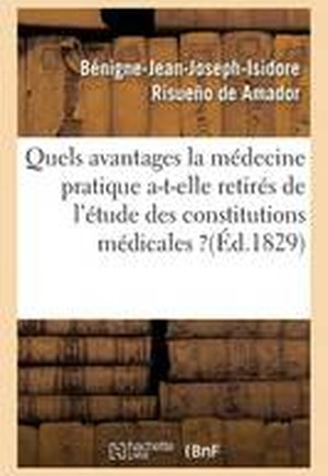 Quels Avantages La Medecine Pratique A-T-Elle Retires de L'Etude Des Constitutions Medicales ?