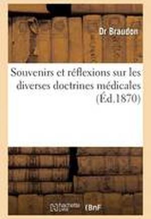 Souvenirs Et Reflexions Sur Les Diverses Doctrines Medicales