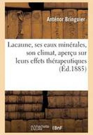 Lacaune, Ses Eaux Minerales, Son Climat, Apercu Sur Leurs Effets Therapeutiques