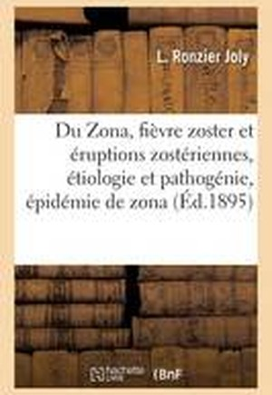 Du Zona, Fievre Zoster Et Eruptions Zosteriennes, Etiologie Et Pathogenie, Epidemie de Zona