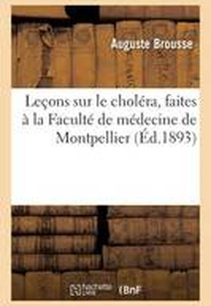 Lecons Sur Le Cholera, Faites a la Faculte de Medecine de Montpellier