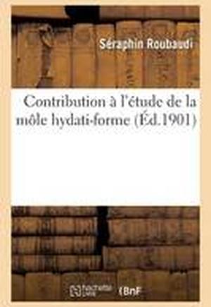 Contribution A L'Etude de La Mole Hydati-Forme