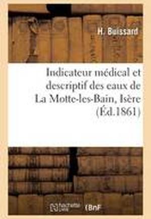 Indicateur Medical Et Descriptif Des Eaux de La Motte-Les-Bains Isere