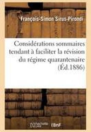 Consid�rations Sommaires Tendant � Faciliter La R�vision Du R�gime Quarantenaire