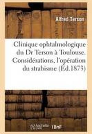 Clinique Ophtalmologique Du Dr Terson a Toulouse. Considerations Pratiques, L'Operation Du Strabisme