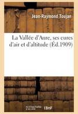 La Vall e d'Aure, Ses Cures d'Air Et d'Altitude
