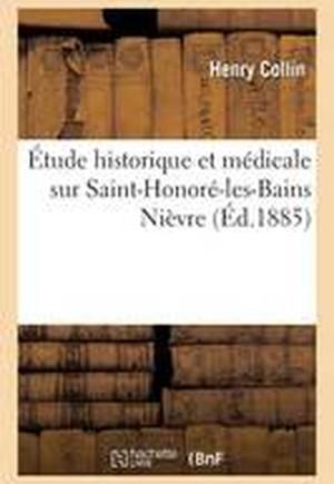 Etude Historique Et Medicale Sur Saint-Honore-Les-Bains Nievre