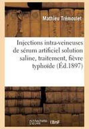Injections Intra-Veineuses de Serum Artificiel Solution Saline Simple, Traitement, Fievre Typhoide