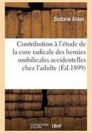 Contribution A L'Etude de La Cure Radicale Des Hernies Ombilicales Accidentelles Chez L'Adulte
