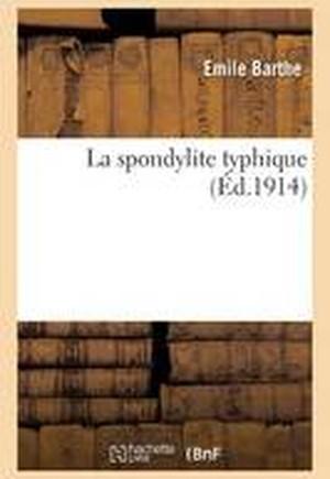 La Spondylite Typhique