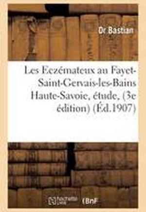 Les Eczemateux Au Fayet-Saint-Gervais-Les-Bains Haute-Savoie, Etude, 3e Edition