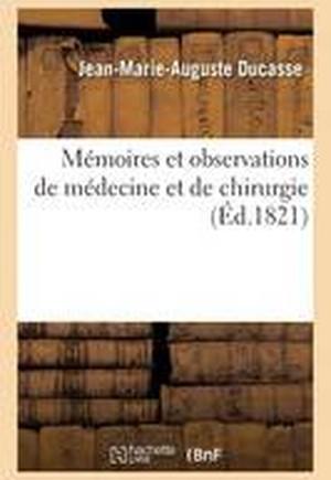 Memoires Et Observations de Medecine Et de Chirurgie
