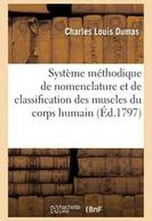Systeme Methodique de Nomenclature Et de Classification Des Muscles Du Corps Humain