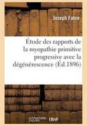 Etude Des Rapports de La Myopathie Primitive Progressive Avec La Degenerescence