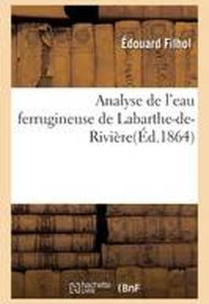 Analyse de L'Eau Ferrugineuse de Labarthe-de-Riviere