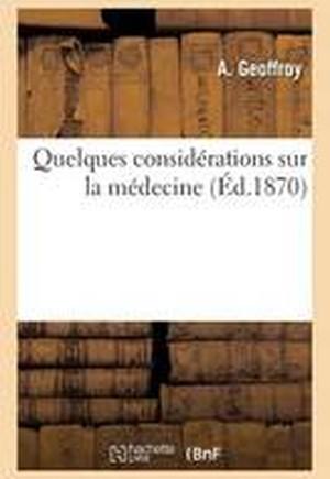 Quelques Considerations Sur La Medecine