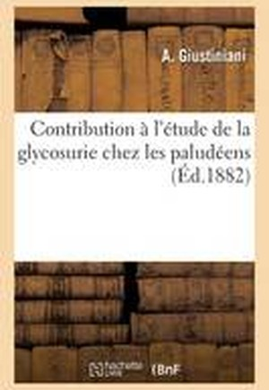 Contribution A L'Etude de La Glycosurie Chez Les Paludeens