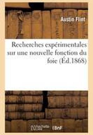 Recherches Exp rimentales Sur Une Nouvelle Fonction Du Foie Consistant Dans La S paration de la