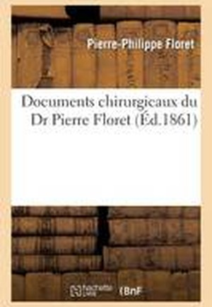 Documents Chirurgicaux Du Dr Pierre Floret