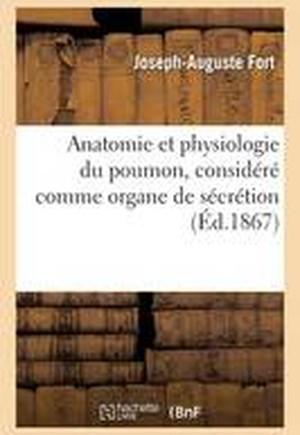 Anatomie Et Physiologie Du Poumon, Consid r Comme Organe de S cr tion