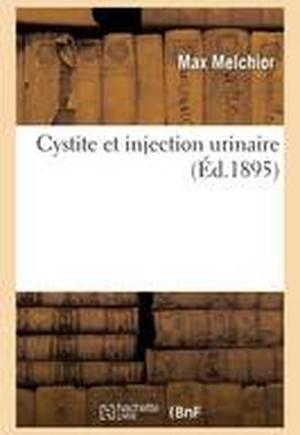Cystite Et Injection Urinaire