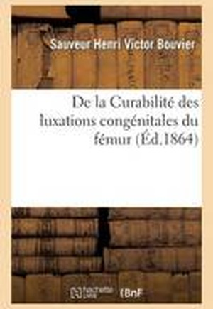 de la Curabilit� Des Luxations Cong�nitales Du F�mur