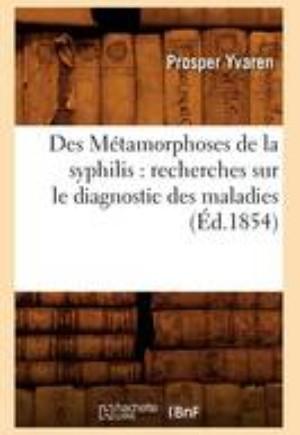 Des M tamorphoses de la Syphilis