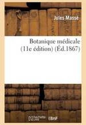 Botanique M dicale (11E dition)