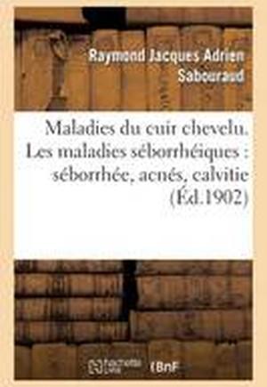 Maladies Du Cuir Chevelu. Les Maladies S borrh iques